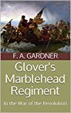 Glover's Marblehead Regiment: In the War of the Revolution