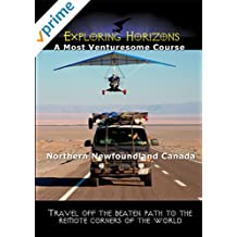Exploring Horizons - A Most Venturesome Course - Northern Newfoundland Canada