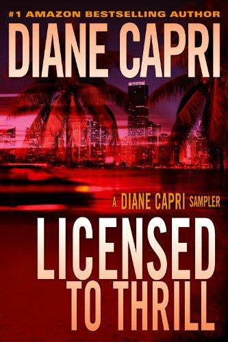 Licensed to Thrill: A Diane Capri Mystery Thriller Sampler