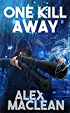 One Kill Away (Detective Allan Stanton Book 2)