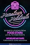 img - for Hometown Holdouts: Business Lessons From Food Stars Loyal To Their Roots book / textbook / text book