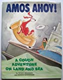 Amos, Ahoy!: A Couch Adventure on Land and Sea by Susan Seligson (1990-10-03)