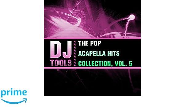 DJ Tools - The Pop Acapella Hits Collection, Vol  5 - Amazon com Music