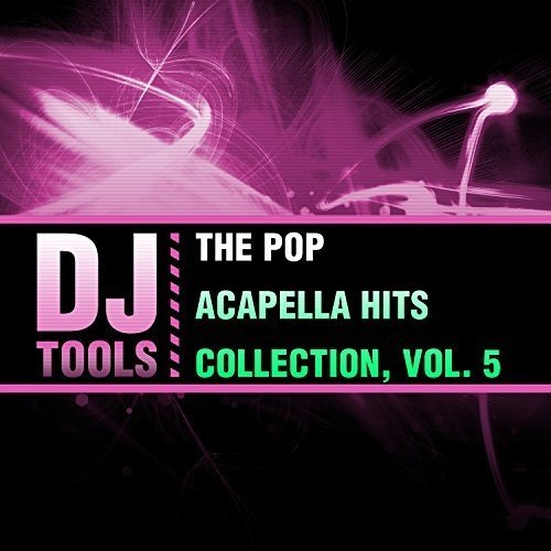 The Pop Acapella Hits Collection, Vol. 5