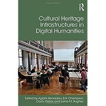 Cultural Heritage Infrastructures in Digital Humanities