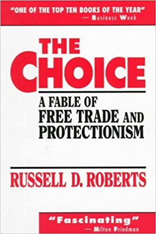Book Choice, The: A Fable of Free Trade and Protectionism by Roberts Russell D. (1993-12-13)