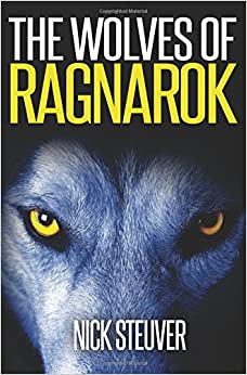 The Wolves of Ragnarok: Volume 1
