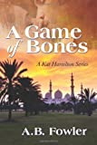 Game of Bones, A. B. Fowler, 1492857041