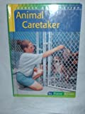 img - for Animal Caretaker (Career Exploration) book / textbook / text book