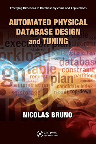 Download Automated Physical Database Design and Tuning (Emerging Directions in Database Systems and Applications) Pdf