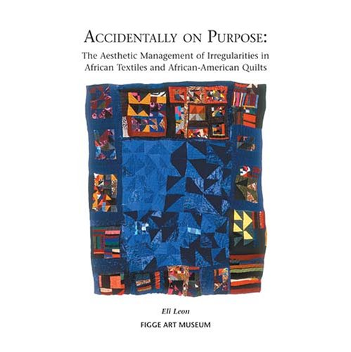 Search : Accidentally on Purpose: The Aesthetic Management of Irregularities in African Textiles and African-American Quilts