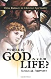 Where Is God in Your Life?, Susan M. Provost, 1426921195