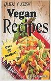 Quick and Easy Vegan Recipes, Emma Daniels, 1499382685