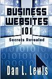 Business Websites 101:  Secrets Revealed