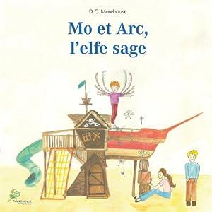 Mo et Arc, l'elfe sage Audiobook