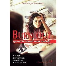 BURN OUT : QUAND LE TRAVAIL REND MALADE 3E ÉD.