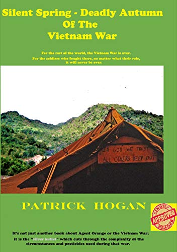Silent Spring – Deadly Autumn Of The Vietnam War by Patrick Hogan ebook deal