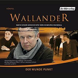 Der wunde Punkt (Wallander 6) Hörspiel