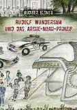 Rudolf Wundersam und das Arche-Noah-Prinzip, Rã¼Diger Elsner, 384488243X