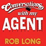Conversations with My Agent (and Set Up, Joke, Set Up, Joke) | Rob Long