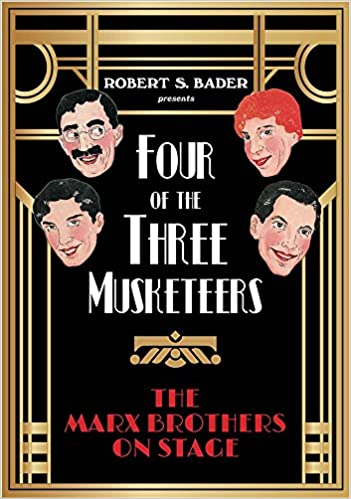 four of the three musketeers the marx brothers on stage robert s