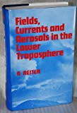 Fields, Currents and Aerosols in the Lower Troposphere, Russell J. Reiter, 9061914698