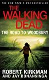 The Walking Dead: the Road to Woodbury, Robert Kirkman and Jay Bonansinga, 1250049997