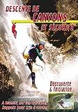 Descente de canyons et s??curit?? : D??couverte & initiation - Sport Loisirs - Escalade alpinisme montage