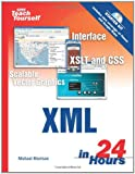 Sams Teach Yourself XML in 24 Hours: Complete Starter Kit