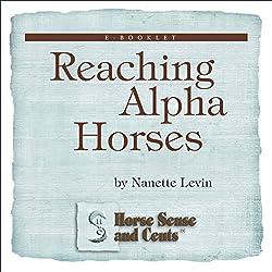 Reaching Alpha Horses