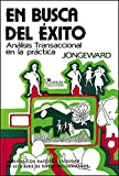 img - for En Busca Del Exito / Choosing Success: Analisis Transaccional en la Practica / Transactional Analysis on the Job (Spanish Edition) book / textbook / text book
