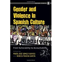 Gender and Violence in Spanish Culture: From Vulnerability
