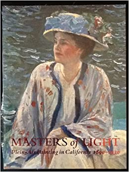 Book Masters of Light: Plein-Air Painting in California 1890-1930