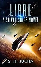 Libre, A Silver Ships Novel (The Silver Ships Book 2)