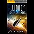 Libre (The Silver Ships Book 2)
