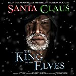 Santa Claus: The King of the Elves | B. C. Chase