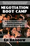 img - for Negotiation Boot Camp: How to Resolve Conflict, Satisfy Customers, and Make Better Deals book / textbook / text book