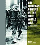 img - for The European Powers in the First World War: An Encyclopedia (Garland Reference Library of the Humanities) book / textbook / text book
