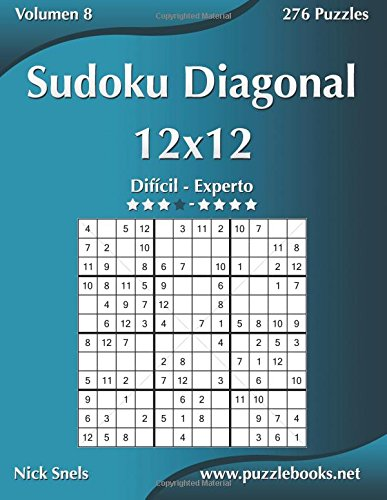 Sudoku Diagonal 12x12 - Difícil a Experto - Volumen 8 - 276 Puzzles (Volume 8)  [Snels, Nick] (Tapa Blanda)