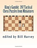 King's Gambit: Tactical Puzzles From Miniatures-Bill Harvey