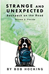 Strange and Unexpected: Backpack on the Road - Volume One: Florida (Volume 1) Paperback