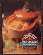 Tower Slo Cooker Family De-Luxe: Recipes,…