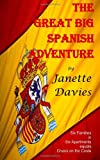 The Great Big Spanish Adventure, Janette Davies, 149354120X