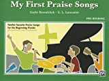My First Praise Songs, Gayle Kowalchyk, E. L. Lancaster, 0739079867