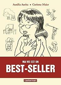 Ma vie est un best-seller par Aurélia Aurita
