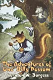 The Adventures of Unc' Billy Possum, Thornton W. Burgess, 1603126759