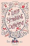 """""""A Little Something Different"""" av Sandy Hall"""