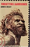 img - for Forgetting Aborigines by Chris Healy (2008-08-30) book / textbook / text book