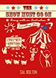 The Show Must Go On - Being with an Australian Travelling Zoo [English Edition]