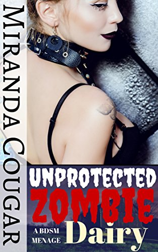 Unprotected Zombie Dairy: A BDSM Menage